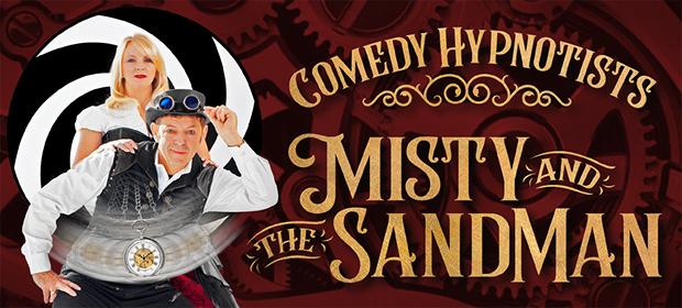 Comedy Hypnotists Misty and the SandMan